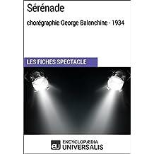 Sérénade (chorégraphie George Balanchine - 1934): Les Fiches Spectacle d'Universalis (French Edition)
