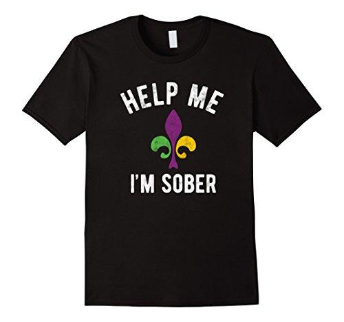 Help Me I'm Sober Mardi Gras Shirt New Orleans Party (Mardi Gras Line Melamine Dinnerware)