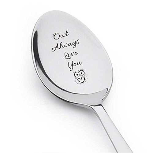 OWL Always Love You - Cute Spoon - Engraved Spoon - Coffee Lover - Engraved Silverware By Boston Creative company -