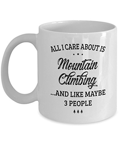 Mountain Climbing Mug - I Care And Like Maybe 3 People - Funny Novelty Ceramic Coffee & Tea Cup Cool Gifts for Men or Women with Gift Box