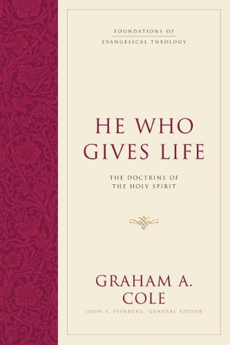 he-who-gives-life-the-doctrine-of-the-holy-spirit-foundations-of-evangelical-theology