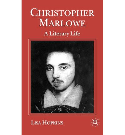 [(Christopher Marlowe: A Literary Life)] [Author: Lisa Hopkins] published on (January, 2001) pdf