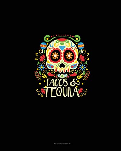 Tacos & Tequila: Menu Planner ()