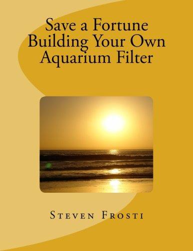 Save a Fortune Building Your Own Aquarium Filter