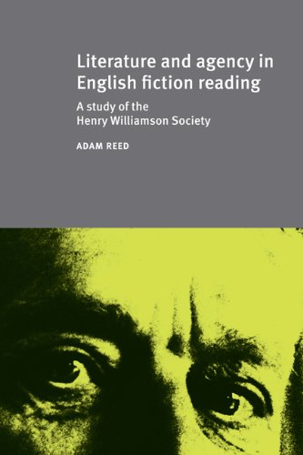 Literature and Agency in English Fiction Reading: A Study of the Henry Williamson Society (Studies in Book and Print Culture)