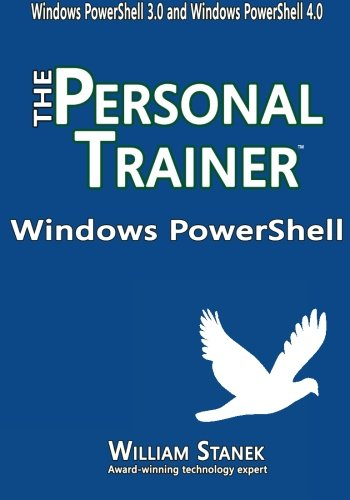 Windows PowerShell: The Personal Trainer for Windows PowerShell 3.0 and Windows PowerShell 4.0