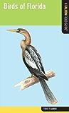 Birds of Florida: A Falcon Field Guide (Falcon Field Guide Series)
