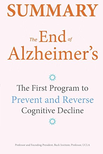 Summary  The End Of Alzheimer S  The First Program To Prevent And Reverse Cognitive Decline