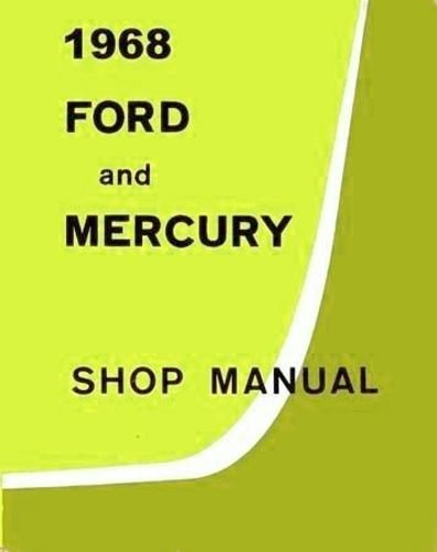 FORD 1968 FACTORY REPAIR SHOP & SERVICE MANUAL INCLUDES: Ford Custom, Ford Custom 500, Galaxie 500, Ford XL, LTD, Ranch Wagon, Custom Ranch Wagon, Country Sedan and Country Squire 68
