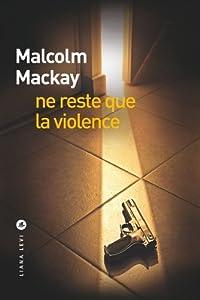 """Afficher """"Ne reste que la violence"""""""