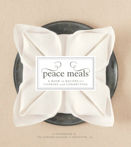 Peace Meals by The Junior League of Houston