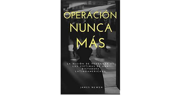 Operación Nunca Más: La misión secreta de venganza de las ...