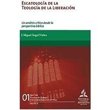 Escatología de la teología de la liberación: Un análisis crítico desde la perspectiva bíblica (Tesis) (Volume 1) (Spanish Edition) Sep 18, 2016