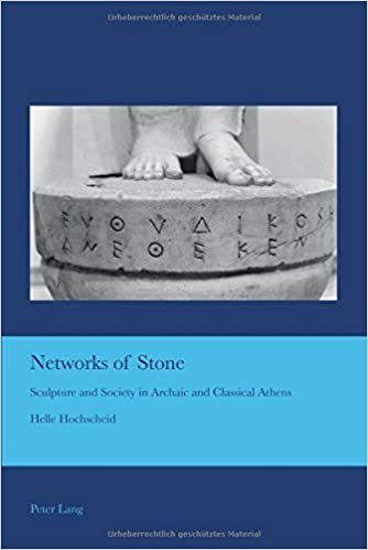 Book Networks of Stone: Sculpture and Society in Archaic and Classical Athens (Cultural Interactions: Studies in the Relationship between the Arts) by Helle Hochscheid (2015-06-29)