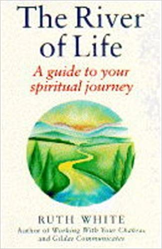 The River of Life: Guide to Your Spiritual Journey