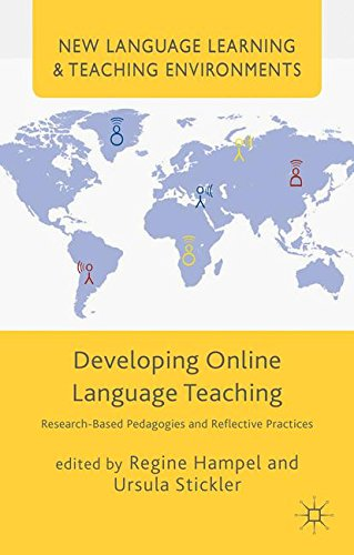 Developing Online Language Teaching: Research-Based Pedagogies and Reflective Practices (New Language Learning and Teaching Environments)
