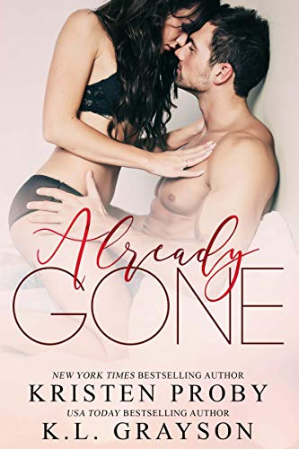 Already Gone by [Proby, Kristen, Grayson, K.L.]