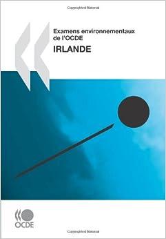 Examens environnementaux de l'OCDE Examens environnementaux de l'OCDE: Irlande 2010: Edition 2010