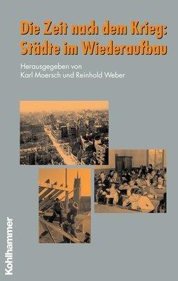 Die Zeit nach dem Krieg: Städte im Wiederaufbau