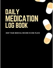 Daily Medication Log Book: Keep Your Medical Record In One Place   Medicine Tracker for elderly, journal for logging meds   A notebook to keep a track of medications