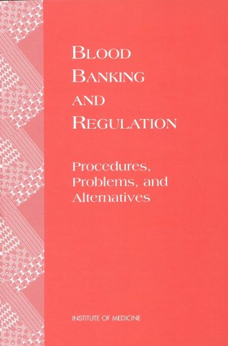 Blood Banking and Regulation: Procedures, Problems, and Alternatives