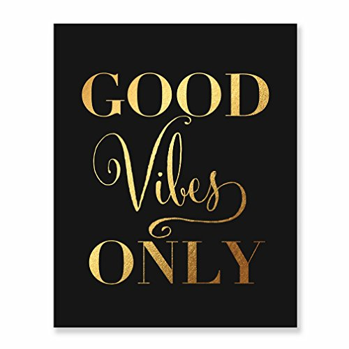 Good Vibes Only Gold Foil Decor Black Wall Art Print Inspirational Quote Metallic Black Poster 8 inches x 10 inches C36