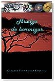 Huelga de hormigas (El neutrino) (Volume 1) (Spanish Edition)