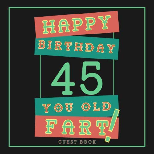45th Birthday Guest Book: Guest Book For 45