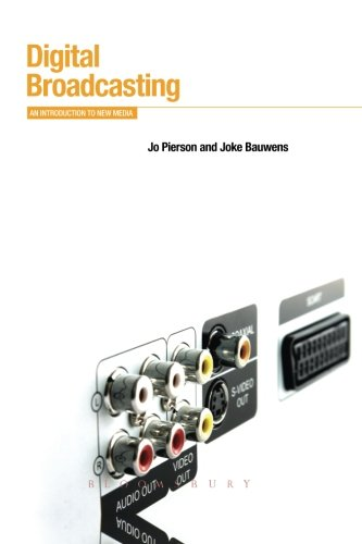 Digital Broadcasting: An Introduction to New Media (Bloomsbury New Media Series)