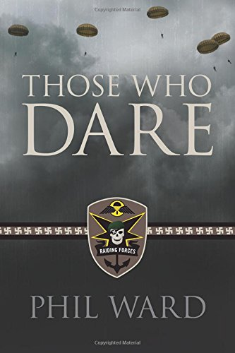 Those Who Dare (Raiding Forces) (Volume 1) PDF