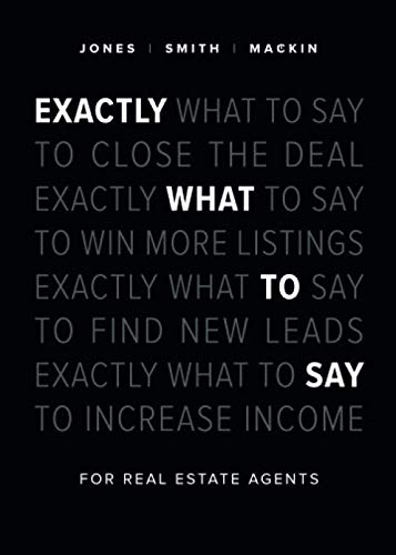 Exactly What to Say: For Real Estate Agents by Box of Tricks Publishing