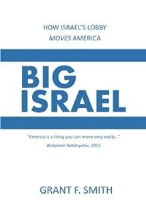 Big Israel: How Israels Lobby Moves America