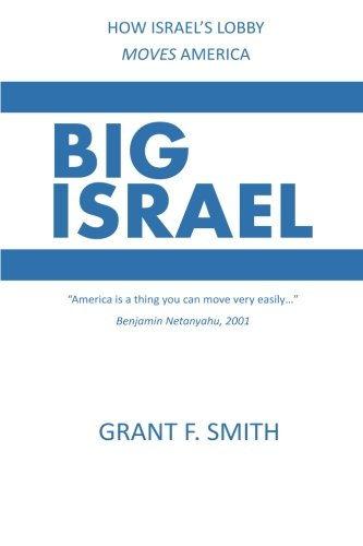 Big Israel: How Israel's Lobby Moves America for sale  Delivered anywhere in USA