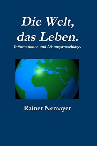 Die Welt, das Leben Rainer Nemayer