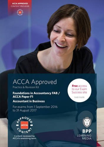 FIA Foundations of Accountant in Business FAB (ACCA F1): Practice and Revision Kit