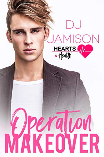 (Operation Makeover (Hearts and Health Book 7))