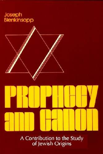 Prophecy And Canon: Theology (Studies of Judaism and Christianity in Antiquity, No 3)