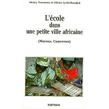 L'ecole Dans Une Petite Ville Africaine (maroua, Cameroun)