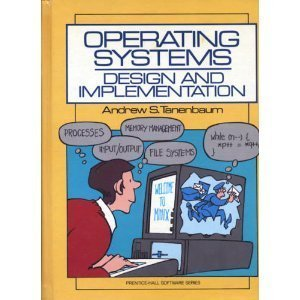 Operating Systems: Design and Implementation (Prentice-Hall Software Series) by Andrew S. Tannenbaum (1987-01-15) by Prentice Hall