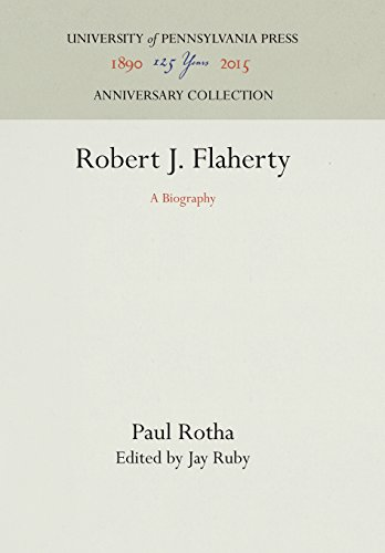 Robert J. Flaherty: A Biography