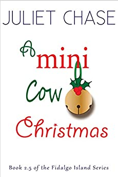 A Mini Cow Christmas (Fidalgo Island Book 3) by [Chase, Juliet]