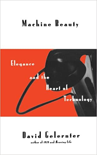 Machine Beauty Elegance And The Heart Of Technology Repr Ed