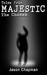 Tales from Majestic: The Chosen (The Majestic Files Book 9)
