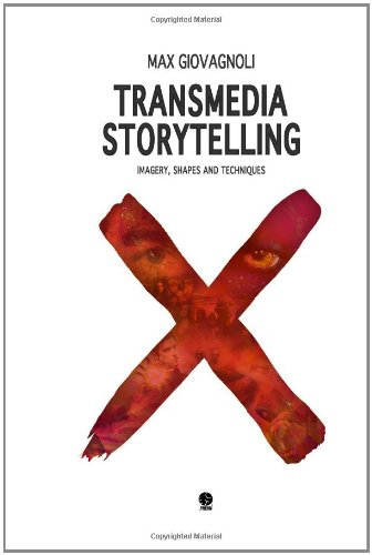 Transmedia Storytelling: Imagery, Shapes and Techniques