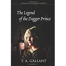 The Legend of the Dagger Prince: Annals of Adamah, Codex I (Volume 1)