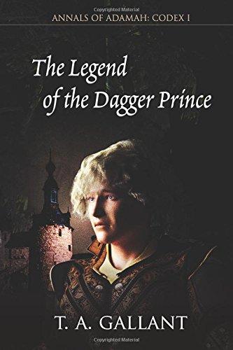 Prince Dagger - The Legend of the Dagger Prince: Annals of Adamah, Codex I (Volume 1)
