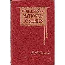 Moulders of National Destinies