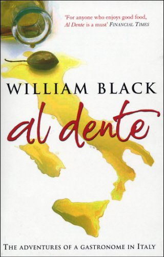 Al Dente: The Adventures of a Gastronome in Italy
