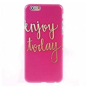 XB- Enjoy Today Pattern Case for iPhone 6