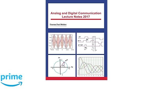 Analog and Digital Communication Lecture Notes 2017: Thomas Paul